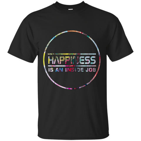 Happiness Is An Inside Job Shirts, Tank & Hoodie - Lyghtt