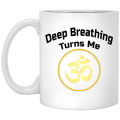Deep Breathing Turns Me Om Drinkware & Mugs