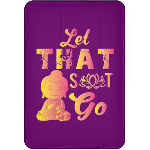 Let That Shit Go Phone/Ipad Cases - Lyghtt