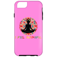 I Feel Buddhaful Girl Phone Case