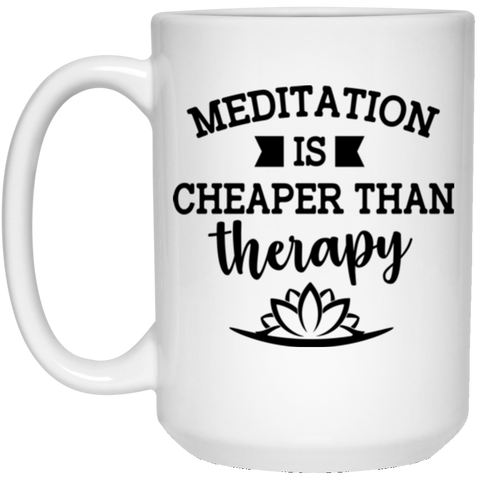Meditation Is Cheaper Than Therapy Mugs & Drinkware - Lyghtt