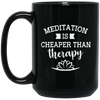 Image of Meditation Is Cheaper Than Therapy Black Drinkware - Lyghtt