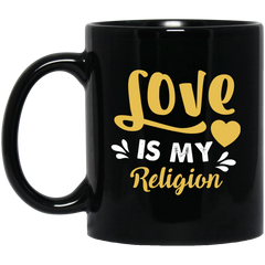 Love Is My Religion Mugs & Drinkware Black