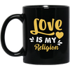 Image of Love Is My Religion Mugs & Drinkware Black - Lyghtt