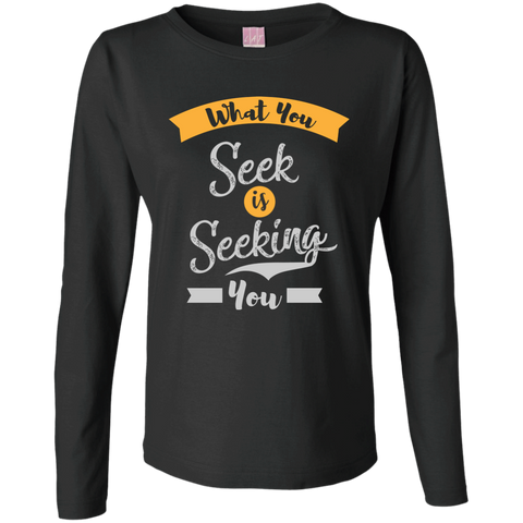 What You Seek Is Seeking You Women Apparel - Lyghtt