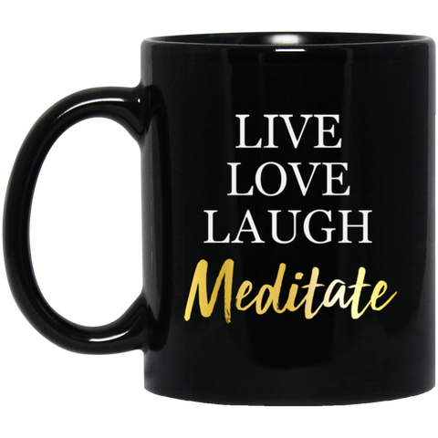 Live Love Laugh Meditate Black Mugs & Drinkware - Lyghtt
