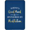 Image of Today's Good Mood Is Sponsored By Meditation Phone & Ipad Cases - Lyghtt