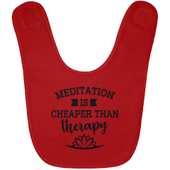 Meditation Is Cheaper Than Therapy Babies Bibs & Onesie