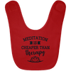 Image of Meditation Is Cheaper Than Therapy Babies Bibs & Onesie - Lyghtt