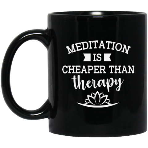 Meditation Is Cheaper Than Therapy Black Drinkware - Lyghtt