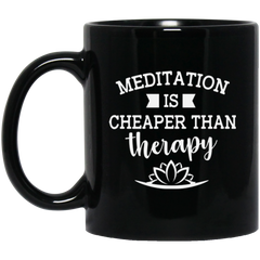 Meditation Is Cheaper Than Therapy Black Drinkware