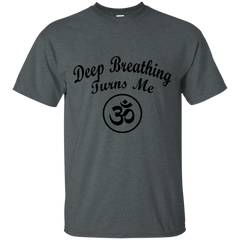 Deep Breathing Turns Me OM Shirts, Tank & Hoodie
