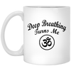 Image of Deep Breathing Turns Me OM Mugs & Drinkware - Lyghtt