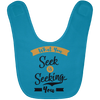 Image of What You Seek Is Seeking You  Babies Bib & Onesie - Lyghtt