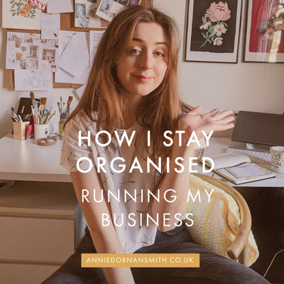 How I Stay Organised Running My Own Business