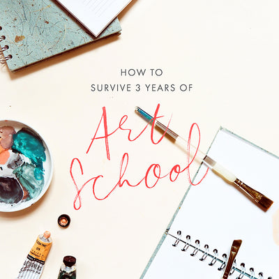 Top Tips for Surviving 3 Years of Art School