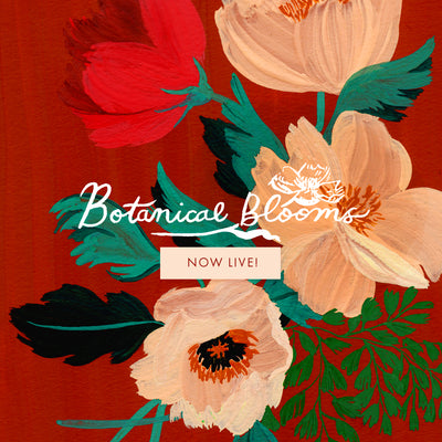The Botanical Blooms Collection is Live!