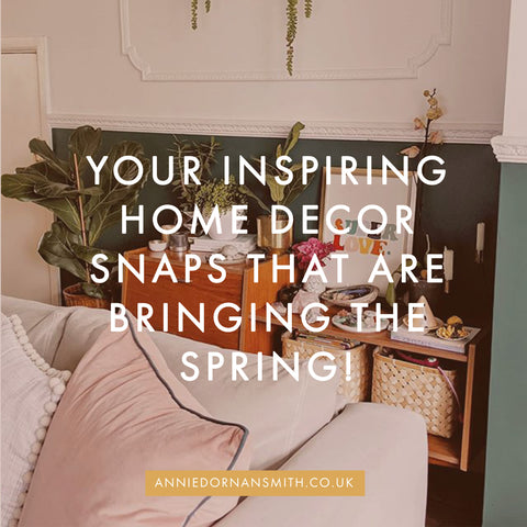 Your Inspriring Home Decor Snaps that are Bringing the Spring!  | Annie Dornan Smith - Illustrated Home and Paper Goods UK | www.anniedornansmith.co.uk