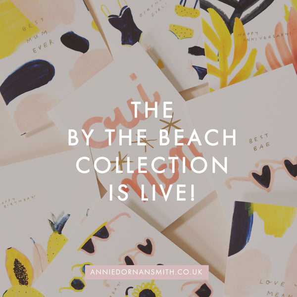 Introducing the By the Beach Collection! Shop the latest collection of illustrated cards, prints and stationery for summer inspired by beachside holidays, warm sunshine and foreign accents!   - Annie Dornan Smith | UK Home and Paper Goods