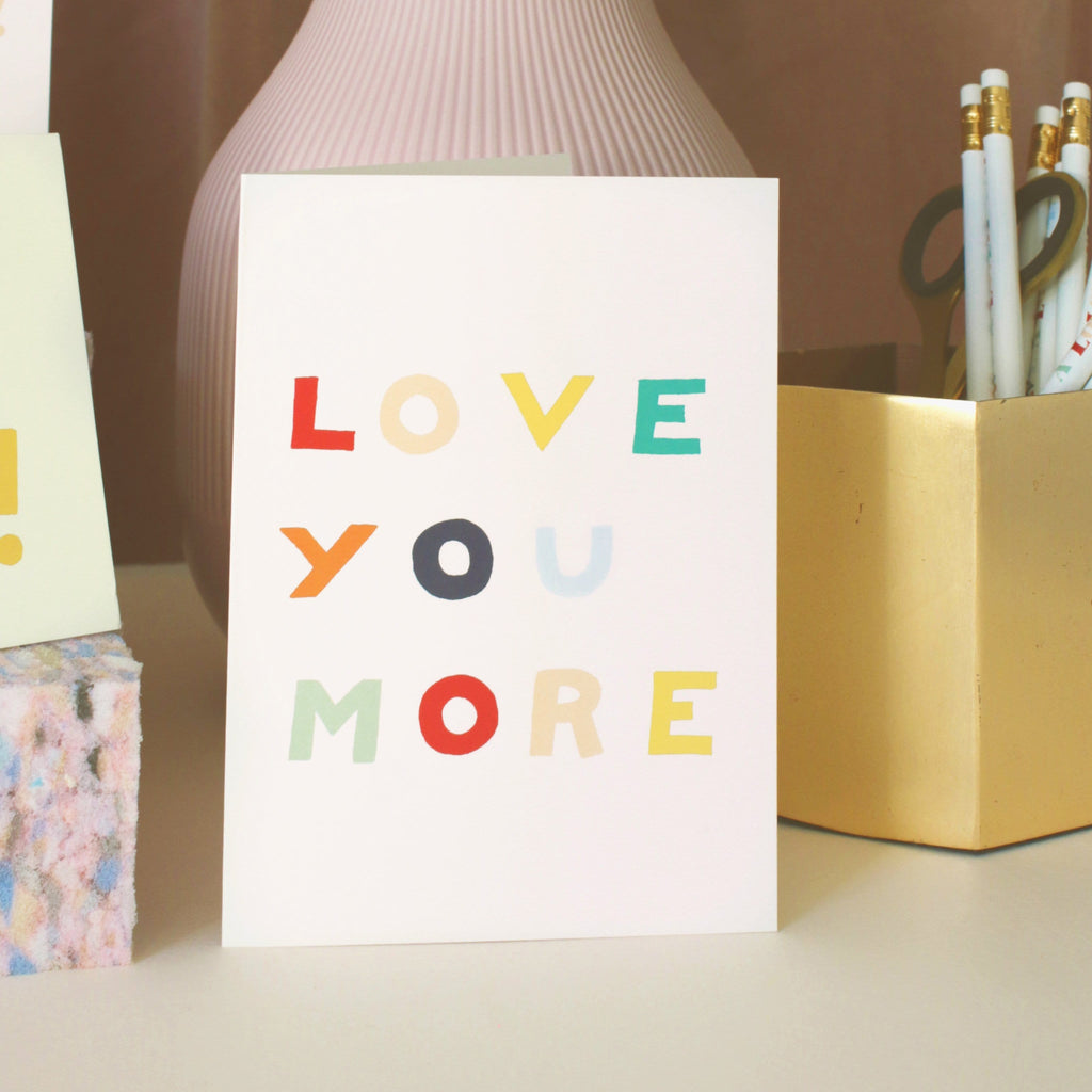 Love You More Valentines Card