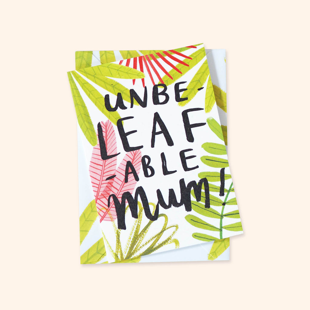 UnbeLEAFable Mum Greetings Card A6 - Annie Dornan-Smith Design