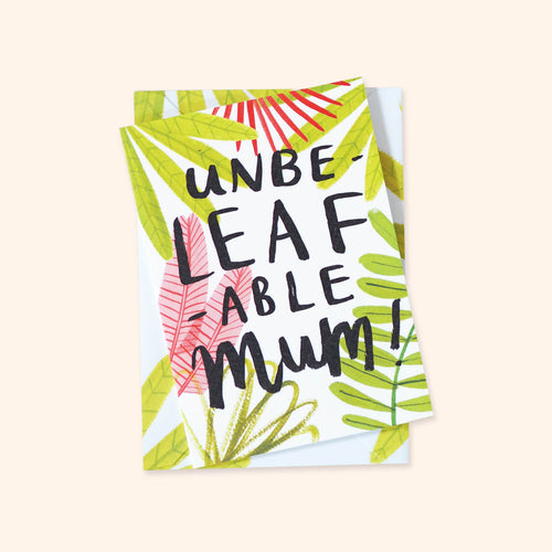 UnbeLEAFable Mum Greetings Card A6