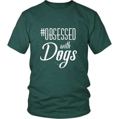 teelaunch T-shirt District Unisex Shirt / Dark Green / S Obsessed with Dogs Crewneck T Shirt