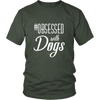 teelaunch T-shirt District Unisex Shirt / Olive / S Obsessed with Dogs Crewneck T Shirt