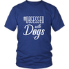 teelaunch T-shirt District Unisex Shirt / Royal Blue / S Obsessed with Dogs Crewneck T Shirt
