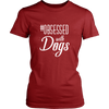 teelaunch T-shirt District Womens Shirt / Red / XS Obsessed with Dogs Women Crewneck T Shirt
