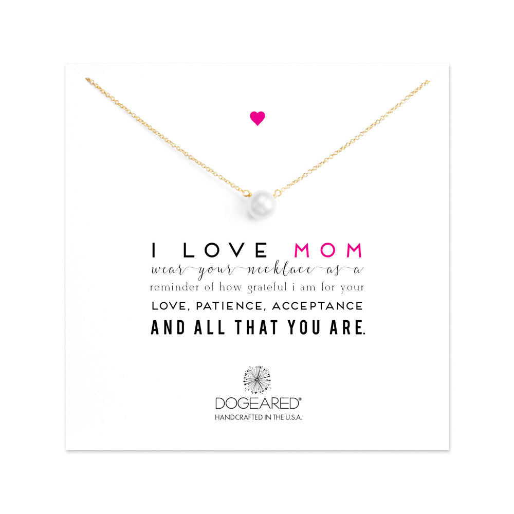 Dogeared I Love Mom Large White Pearl Necklace, Gold Dipped-Dogeared-The Bugs Ear