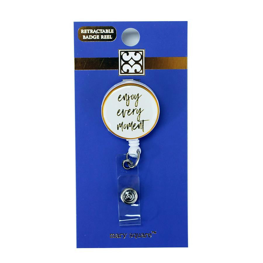 Enjoy Every Moment Badge Reel-Mary Square-The Bugs Ear