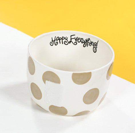 Happy Everything Big Bowl Neutral Dot-Coton Colors-The Bugs Ear