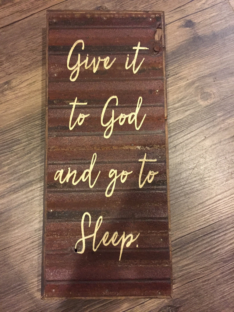 Give it to God and Go to Sleep Metal and Wood Sign-Second Nature By Hand-The Bugs Ear