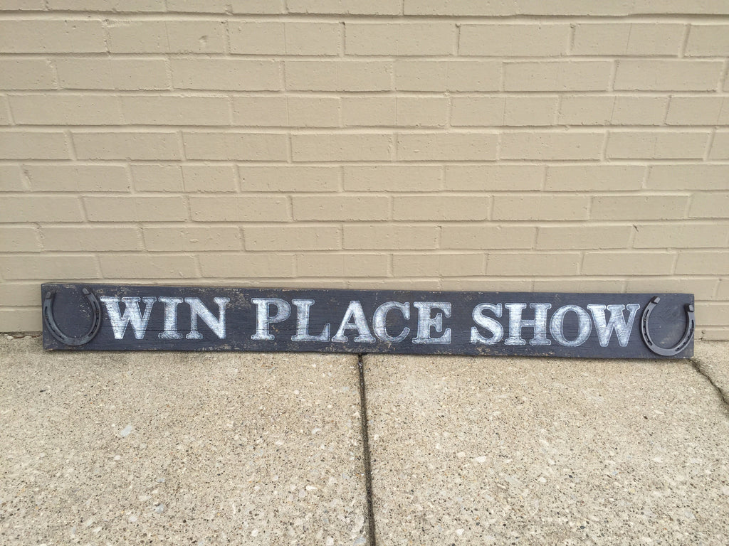 Barnwood Sign Win Place Show-Barnwood and Bluegrass-The Bugs Ear