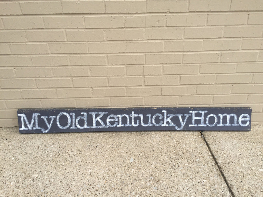 Barnwood Sign My Old Kentucky Home-Barnwood and Bluegrass-The Bugs Ear