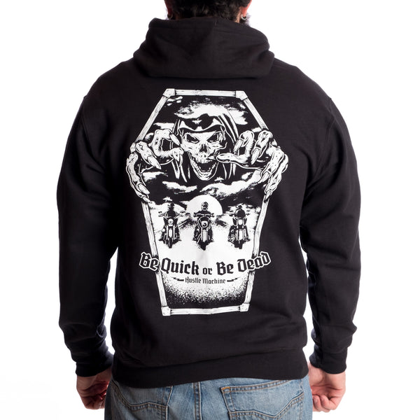 Be Quick Or Be Dead Hoodie