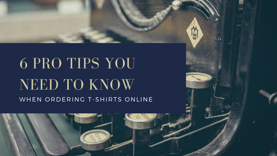 6 Pro Tips You Need To Know When Ordering T-Shirts Online
