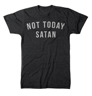 Not Today Satan - Rocket Shirts