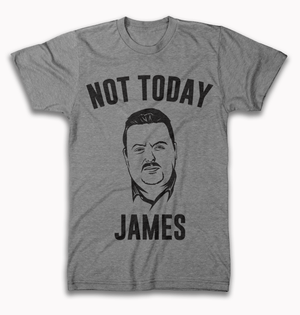 Rocket Shirts Not Today James