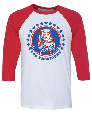 Dolly For President - Rocket Shirts