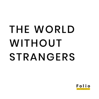 """The world without stranger."""