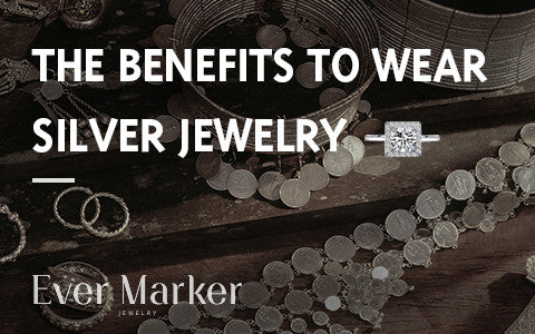 The benefits to wear silver jewelry