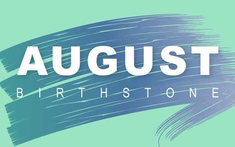 August Birthstone – Meaning, Significance and Symbology
