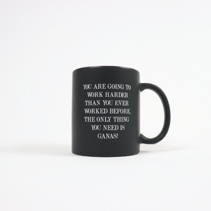 All You Need is Ganas Coffee Mug