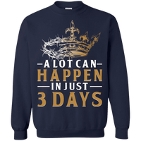 A Lot Can Happen In 3 Days (Unisex Front Design)