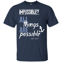 All Things Are Possible (Luke 18:27) Cotton Shirt-Apparel-Our Lord Style
