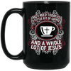 Coffee And A WHOLE Lot of Jesus-Apparel-Our Lord Style