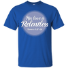 His Love Is Relentless (Romans 8:37-39)-Apparel-Our Lord Style