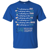 I Will Pray EVERYWHERE Cotton Shirt-Apparel-Our Lord Style